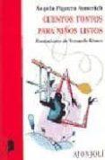 CUENTOS TONTOS PARA NIÑOS LISTOS - 9788475176567 - ANGELA FIGUERA AYMERICH
