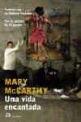 UNA VIDA ENCANTADA - 9788476697467 - MARY MCCARTHY