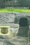 LA PREHISTORIA - 9788478073467 - MARIA SOLEDAD NAVARRETE
