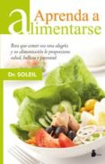APRENDA A ALIMENTARSE - 9788478088867 - DOCTEUR SOLEIL