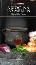 A COCIÑA DO MERLIN - 9788482888767 - MIGUEL VILA PERNAS