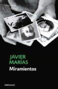 MIRAMIENTOS - 9788483462867 - JAVIER MARIAS