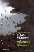 APUNTES I (OBRA COMPLETA VII) - 9788483465967 - ELIAS CANETTI