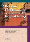 ¿POR QUE NOS HEMOS ALCANZADO LA IGUALDAD? - 9788484086567 - ANGELA FIGUERUELO BURRIEZA