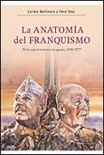 LA ANATOMIA DEL FRANQUISMO: DE LA SUPERVIVENCIA A LA AGONIA DEL R EGIMEN FRANQUISTA, 1945-1977. - 9788484320067 - CARME MOLINERO