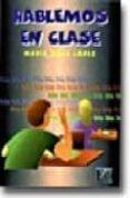HABLEMOS EN CLASE - 9788489756267 - MARIA ROSA LOPEZ