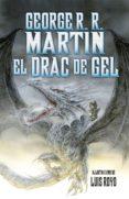 EL DRAC DE GEL - 9788490266267 - GEORGE R.R. MARTIN