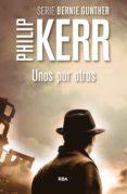UNOS POR OTROS (SERIE BERNIE GUNTHER 4) - 9788490564967 - PHILIP KERR