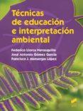 TÉCNICAS DE EDUCACIÓN E INTERPRETACIÓN AMBIENTAL (GRADO SUPERIOR EN GESTIÓN FORESTAL Y DEL MEDIO NATURAL) - 9788490771167 - FEDERICO LLORCA NAVASQUILLO