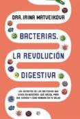 BACTERIAS: LA REVOLUCION DIGESTIVA - 9788491643067 - IRINA MATVEIKOVA