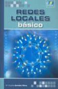 REDES LOCALES BASICO - 9788493689667 - MARIA ANGELES GONZALEZ PEREZ