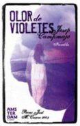 OLOR DE VIOLETES (XXIX PREMI DE NOVEL.LA CURTA JUST M.CASERO) - 9788493718367 - JOSEP CAMPMAJO