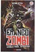 FRANCO ZOMBI:  ESPAÑOLES, FRANCO HA RESUCITADO - 9788494554667 - ANTONIO ORTEGA