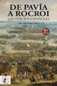 DE PAVIA A ROCROI. LOS TERCIOS ESPAÑOLES - 9788494649967 - JULIO ALBI DE LA CUESTA