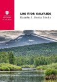 LOS RIOS SALVAJES - 9788494708367 - RAMON J. SORIA BREÑA