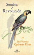 SOMBRA Y REVOLUCION - 9788494820267 - JOSE VICENTE QUIRANTE RIVES