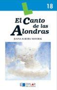 EL CANTO DE LAS ALONDRAS - 9788495280367 - JUANA AURORA MAYORAL