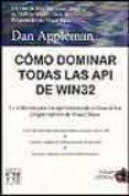 COMO DOMINAR TODAS LAS API DE WIN32 - 9788495318367 - DAN APPLEMAN