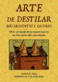 ARTE DE DESTILAR AGUARDIENTES Y LICORES (ED. FACSIMIL DE LA ED. D E MADRID, 1824) - 9788495636867 - MIGUEL DE BURGOS