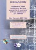 REGLAMENTO SOBRE CONDICIONES TECNICAS Y GARANTIAS DE SEGURIDAD EN LINEAS ELECTRICAS DE LATA TENSION: REAL DECRETO 223/2008 DE 15 DE FEBRERO - 9788496300767 - VV.AA.