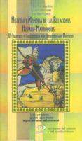 HISTORIA Y MEMORIA DE LAS RELACIONES HISPANO-MARROQUIES - 9788496327467 - BERNABE LOPEZ GARCIA