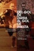 DEL GOL DE ZARRA AL GOL DE INIESTA - 9788496911567 - DAVID GUERRA