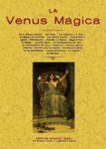 LA VENUS MAGICA (ED. FACSIMIL) - 9788497613767 - VV.AA.