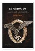 LA WEHRMACHT: LOS CRIMENES DEL EJERCITO ALEMAN - 9788498921267 - WOLFRAM WETTE
