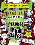 TOM GATES: FAMILIA, AMICS I ALTRES BESTIOLES PELUDES - 9788499069067 - LIZ PICHON
