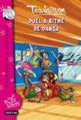 DUEL A RITME DE DANSA! (TEA STILTON, 204) - 9788499325767 - TEA STILTON