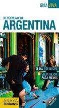 LO ESENCIAL DE ARGENTINA 2016 (GUIA VIVA) (2ª ED.) - 9788499357867 - GABRIELA PAGELLA ROVEA