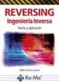 REVERSING, INGENIERÍA INVERSA - 9788499647067 - RUBEN GARROTE GARCIA