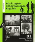 BURLINGTON INTERNATIONAL ENGLISH B1 (WORKBOOK) - 9789963514267 - VV.AA.