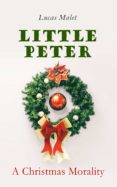 Descarga gratuita de libros de audio en inglés mp3 LITTLE PETER: A CHRISTMAS MORALITY