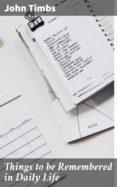 Descarga gratuita de libros electrónicos por isbn THINGS TO BE REMEMBERED IN DAILY LIFE MOBI PDB