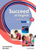 SUCCEED IN ENGLISH 4 STUDENT S BOOK - 9780194844277 - VV.AA.