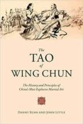 the tao of wing chun: the history and principles of china s most explosive martial art-john little-danny xuan-9781510723177