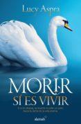 MORIR SÍ ES VIVIR (EBOOK) - 9786071120977 - LUCY ASPRA