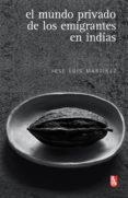 el mundo privado de los emigrantes en indias (ebook)-9786071616777