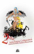 2A ANTOLOGÍA CALIGRAMA DE CUENTOS DE HORROR, FANTASÍA Y CIENCIA FICCIÓNde  ADRIÁN MANERO