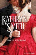 CAER EN LA TENTACION - 9788408073277 - KATHRYN SMITH