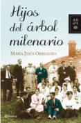 HIJOS DEL ARBOL MILENARIO - 9788408092377 - MARIA JESUS ORBEGOZO