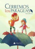 Leer y descargar libros en línea gratis CERREMOS LOS PARAGUAS DJVU PDB MOBI (Literatura española) 9788413500577