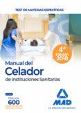 MANUAL DEL CELADOR DE INSTITUCIONES SANITARIAS: TEST DE MATERIAS ESPECIFICAS - 9788414216477 - VV.AA.