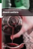 ATENCIO SANITARIA. ATENCIO A PERSONES EN SITUACIO DE DEPENDENCIA - 9788415309277 - AMPARO MOGOLLO