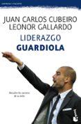 LIDERAZGO GUARDIOLA - 9788415320777 - JUAN CARLOS CUBEIRO