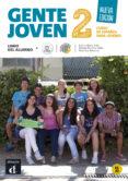 GENTE JOVEN 2 NUEVA EDICION - LIBRO DEL ALUMNO (NIVEL A1-A2) - 9788415620877 - VV.AA.