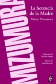 LA HERENCIA DE LA MADRE - 9788415851677 - MINAE MIZUMURA