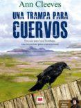 UNA TRAMPA PARA CUERVOS (EBOOK) - 9788415893677 - ANN CLEEVES
