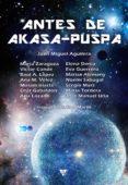 antes de akasa-puspa (ebook)-juan miguel aguilera-9788415988977